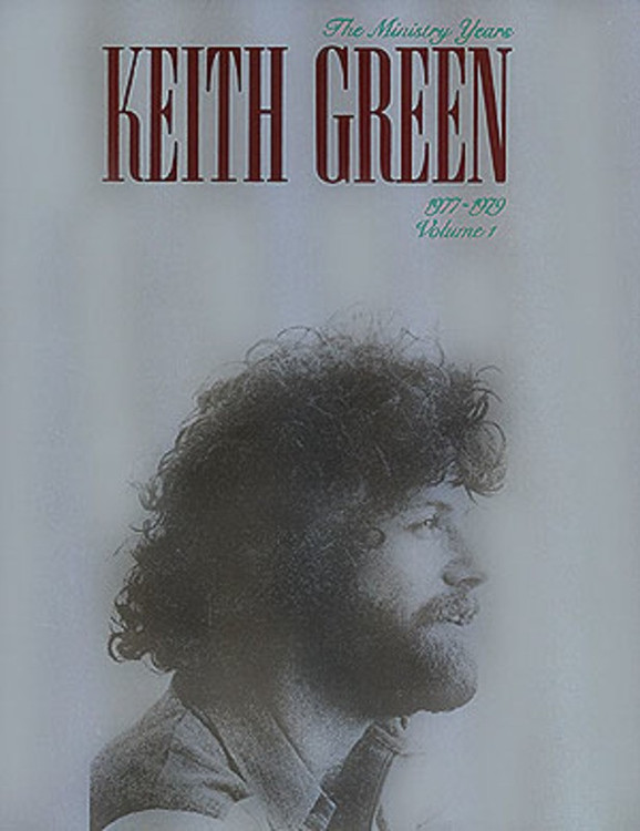 KEITH GREEN THE MINISTRY YEARS BK 1 SHEET MUSIC BOOK