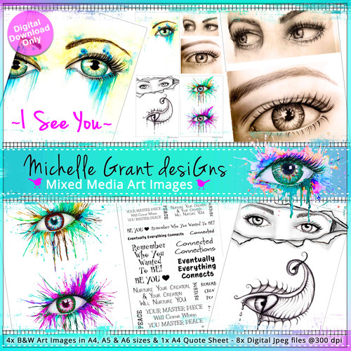 2- I SEE YOU - Art Image Pack by Michelle Grant desiGns 4x B&W & Art Images in A4, A5 & A6 sizes & 1x A4 Quote Sheet - 8x Digital Jpeg files @300 dpi