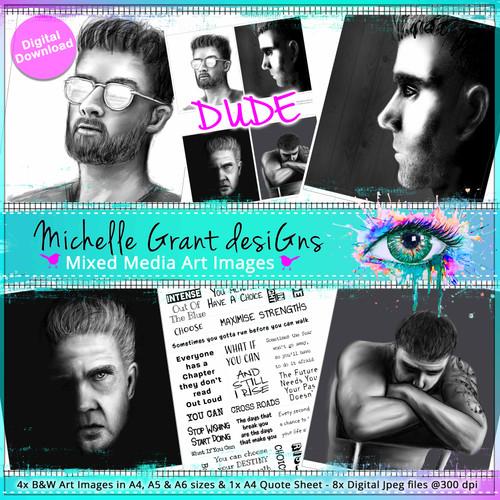 6 - DUDE - Art Image Pack by Michelle Grant desiGns 4x B&W  Art Images in A4, A5 & A6 sizes & 1x A4 Quote Sheet - 8x Digital Jpeg files @300 dpi