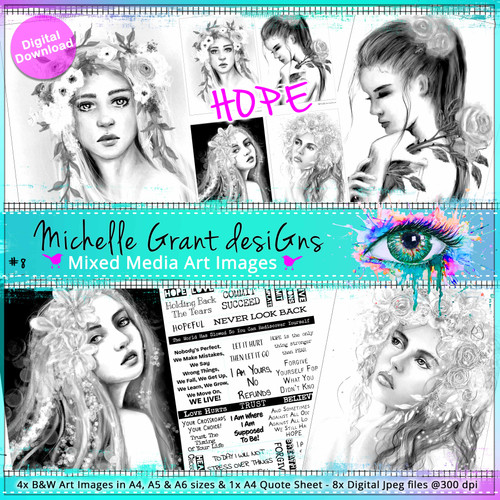 8- HOPE - Art Image Pack by Michelle Grant desiGns 4x B&W & Art Images in A4, A5 & A6 sizes & 1x A4 Quote Sheet - 8x Digital Jpeg files @300 dpi