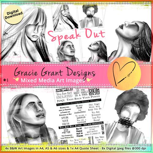 GG1- SPEAK OUT - Art Image Pack by Gracie Grant Designs 4x B&W & Art Images in A4, A5 & A6 sizes & 1x A4 Quote Sheet - 8x Digital Jpeg files @300 dpi