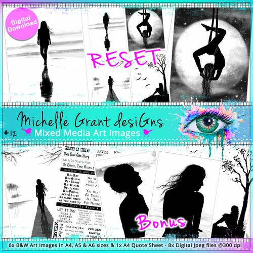 12 - RESET - Art Image Pack by Michelle Grant desiGns 6x B&W & Art Images in A4, A5 & A6 sizes & 1x A4 Quote Sheet - 8x Digital Jpeg files @300 dpi