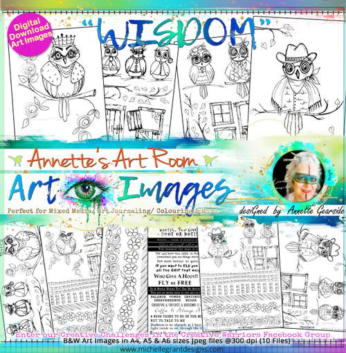 WISDOM - Art Image Pack by Annette Gearside B&W & Art Images in A4, A5 & A6 sizes & 1x A4 Quote & Pattern  Sheet - 10x Digital Jpeg files @300 dpi   FULL PACK - (10 Files) HALF PACK A&B - (6 Files)