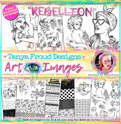 REBELLION - Art Image Pack by Tanya Froud B&W & Art Images in A4, A5 & A6 sizes & 1x A4 Quote & Pattern  Sheet - 10x Digital Jpeg files @300 dpi   FULL PACK - (10 Files) HALF PACK A&B - (6 Files)
