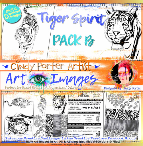 TIGER SPIRIT - Art Image Pack by Cindy Porter B&W & Art Images in A4, A5 & A6 sizes & 1x A4 Quote & Pattern  Sheet - 10x Digital Jpeg files @300 dpi   FULL PACK - (10 Files) HALF PACK A&B - (6 Files)