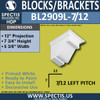 "BL2909L-7/12 Pitch Eave Bracket 5.3""W x 7.75""H x 12"" P"