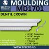 """MD1701 Spectis Crown Dentil Trim 16 7/8""""P x 19 7/8""""H x 144""""L"""