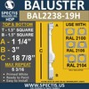 "BAL2238-19H Spectis Half Baluster 1 1/2"" x 18 7/8"""