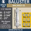 "BAL2022-21 Urethane Baluster or Spindle 4 1/2""W X 21""H"