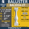 "BAL2016-27 Urethane Baluster or Spindle 5 3/4""W X 27""H"