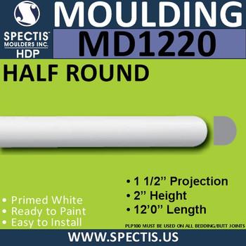 "MD1220 Spectis Molding Half Round Trim 1 1/2""P x 2""H x 144""L"
