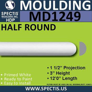 "MD1249 Spectis Molding Half Round Trim 1 1/2""P x 3""H x 144""L"