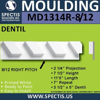 "MD1314R-8 1/2 Right Pitch Urethane Dentil 2.25""P x 7.5""H x 132""L"