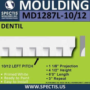 """MD1287 Molding 10/12 Left Pitch Dentil Trim 1 1/8""""P x 4 1/2""""H x 72""""L"""