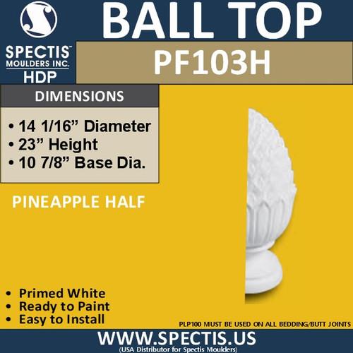 "PF103H Half Pineapple Cap 23""H X 12""Half Round"