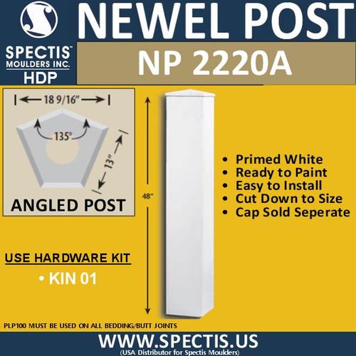 "NP2220A Angled Newel Post 135 Degree 18 9/16"" W x 13"" Sides"