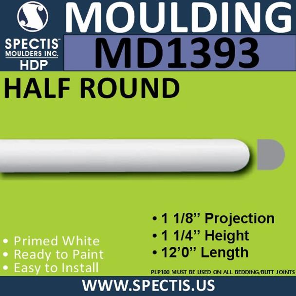 "MD1393 Spectis Molding Half Round 1 1/8""P x 1 1/4""H x 144""L"