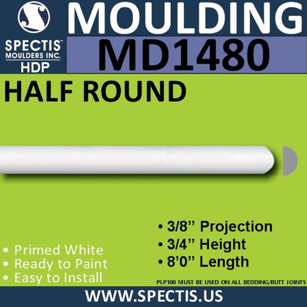 "MD1480 Spectis Molding Half Round Trim 3/8""P x 3/4""H x 96""L"