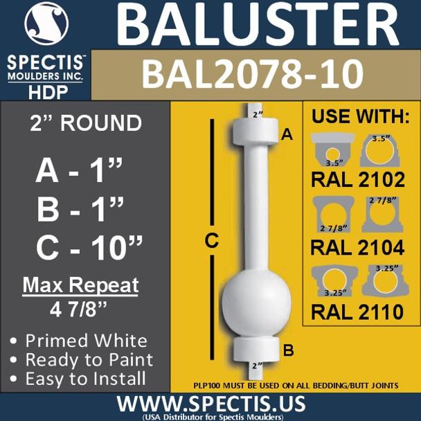"""BAL2078-10 Spectis Urethane Ball Shape Baluster 2"""" x 10"""""""