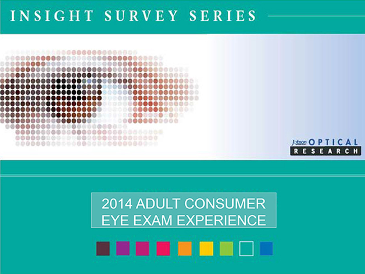 2014 Adult Consumer Eye Exam Experience Insight Survey
