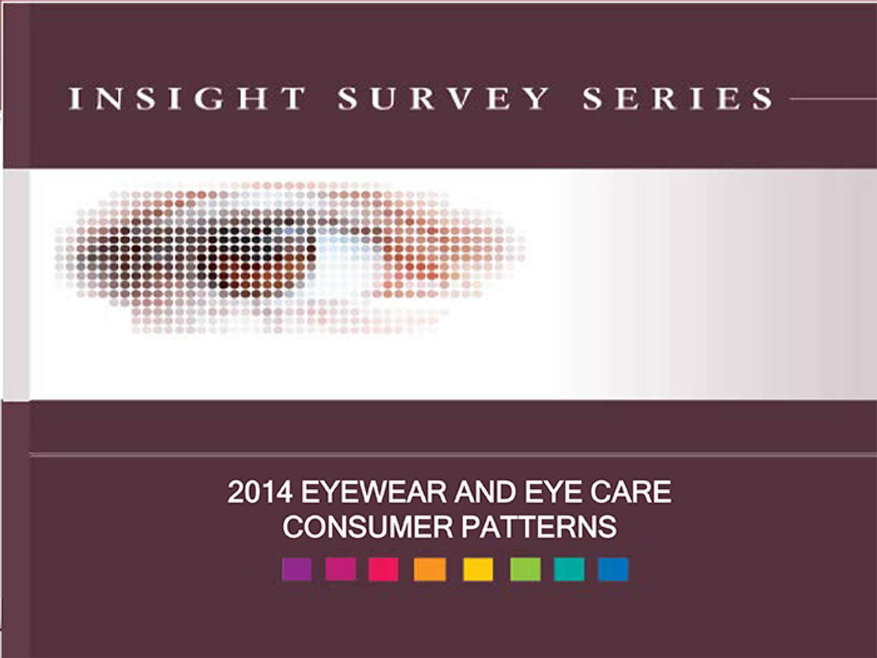 2014 U.S. Eyewear & Eye Care Consumer Patterns Insight Survey
