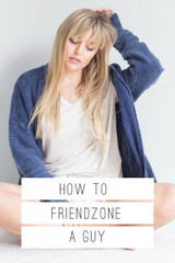 HOW TO FRIEND ZONE A GUY