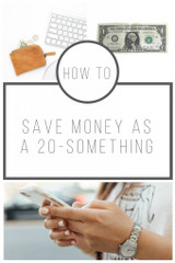 HOW TO SAVE MONEY AS A 20-SOMETHING