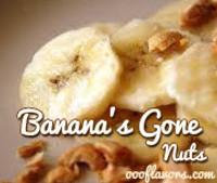 Bananas Gone Nuts  (OOO)