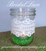 Bridal Lace on a Mason Jar - Bridal Lace - Three Petal Design
