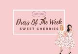 Dress of The Week - Sweet Cherries
