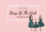 Dress of The Week - Rosecae