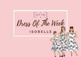 Dress of The Week - Isobelle