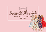 Dress Of The Week - The Faux Shirt Dress