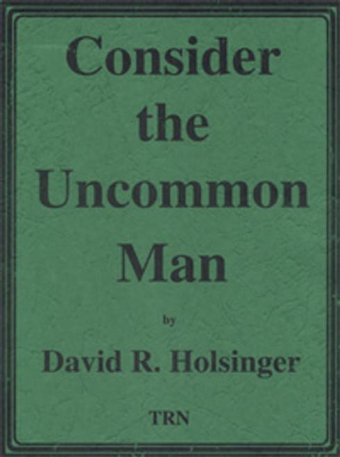 Consider the Uncommon Man