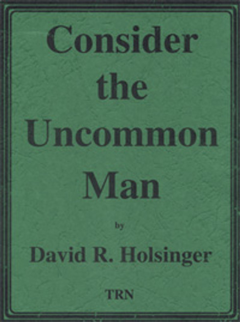 Consider the Uncommon Man