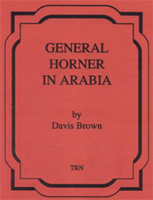 General Horner in Arabia (March)