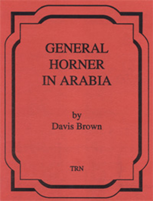General Horner in Arabia (March)