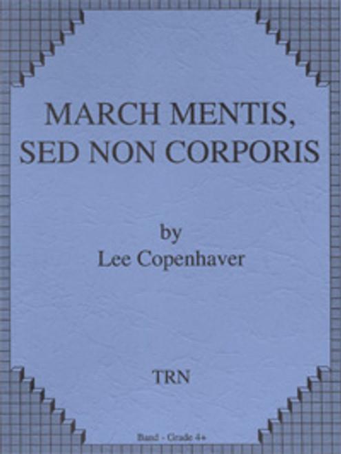 March Mentis, Sed Non Corporis