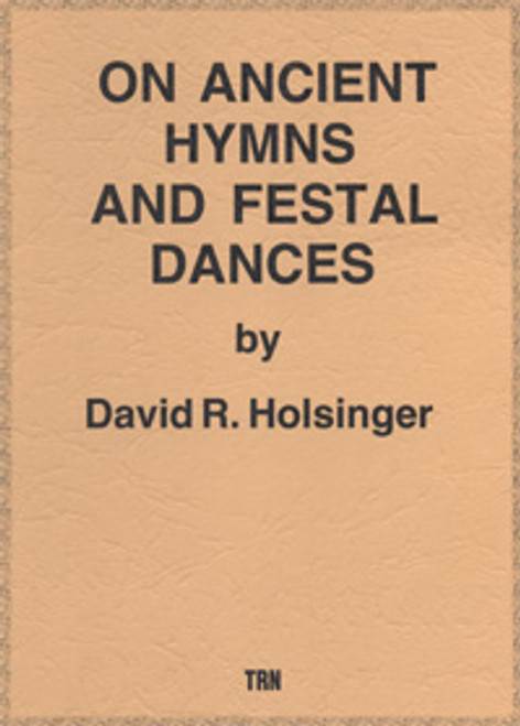 On Ancient Hymns and Festal Dances