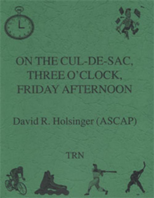 On the Cul-De-Sac, Three O'Clock, Friday Afternoon