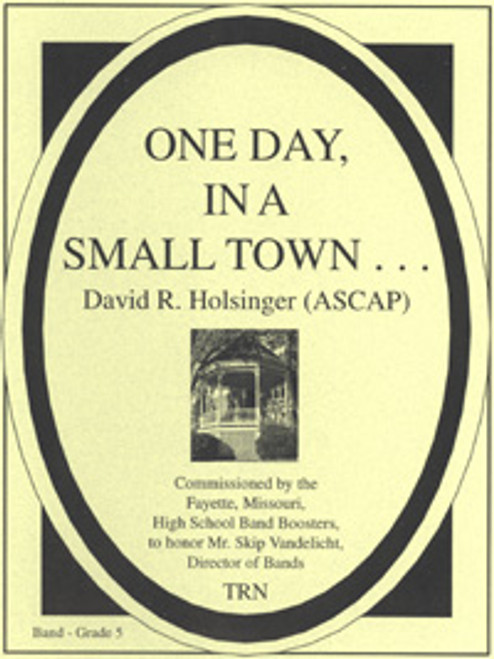One Day, In a Small Town …