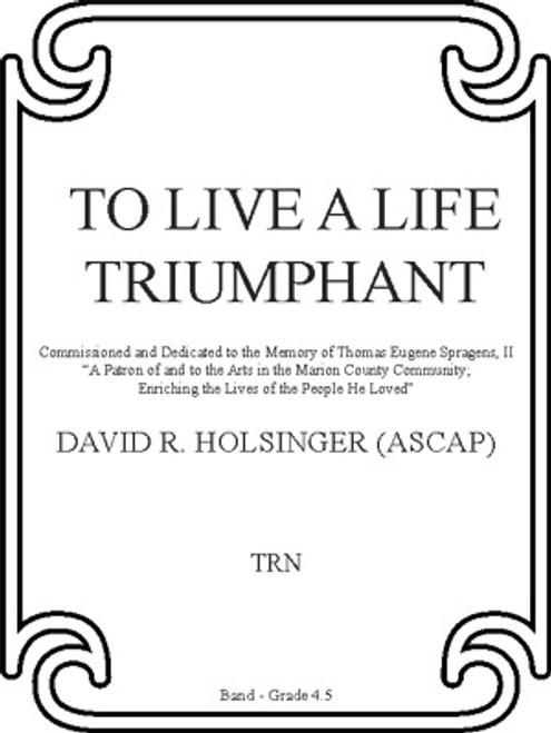 To Live a Life Triumphant