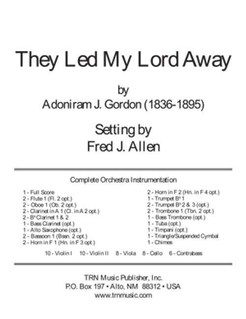 They Led My Lord Away - Full Orchestra