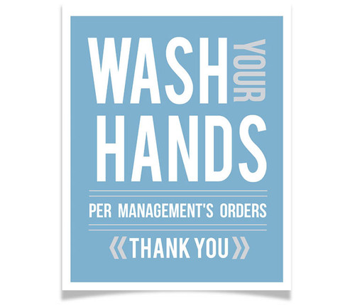 Wash your hands - By Order of Management