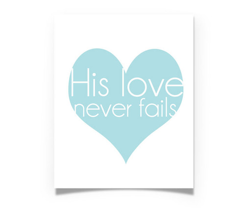 His love never fails - Christian - Art