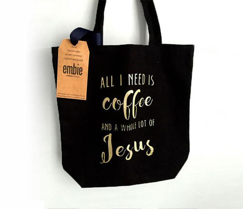 Canvas Tote bag - All I need is Coffee and a Whole lot of Jesus