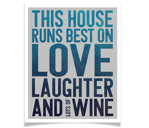 This House Runs Best on Love Laughter and Wine
