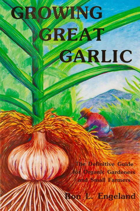 GROWING GREAT GARLIC