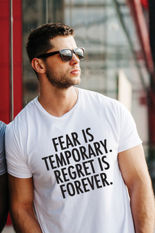 Men's Fear is Temporary T- Shirt