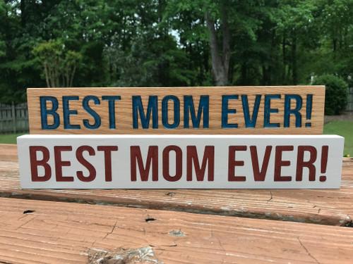 Best Mom Ever Shelf Sitter